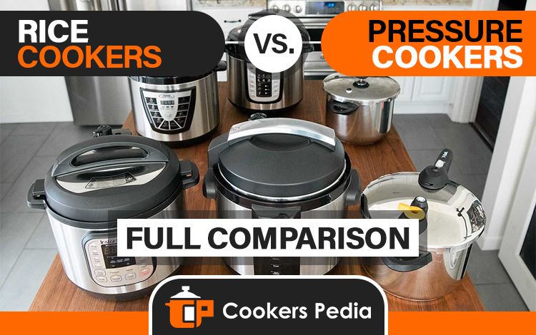 Rice Cookers vs Pressure Cookers