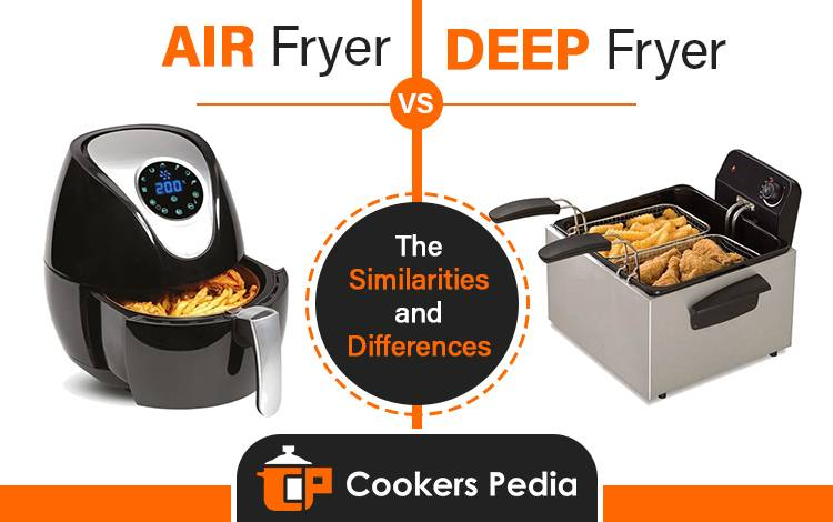 Air Fryer vs Deep Fryer comparison